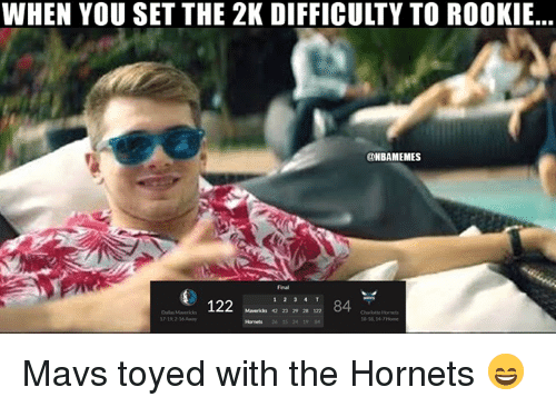 Nba, Hornets, and Set: WHEN YOU SET THE 2K DIFFICULTY TO ROOKIE...  @NBAMEMES  Final  Maericks 42 23 29 28 122  Ohrltte Hornets  7-19,2-16Aay  26 15 24 19 4 Mavs toyed with the Hornets 😄