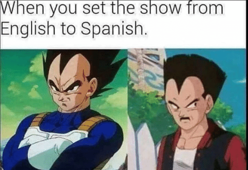 English To Spanish: When  you set the show from  English to Spanish