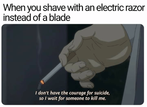 When You Shave With an Electric Razor Instead of a Blade I