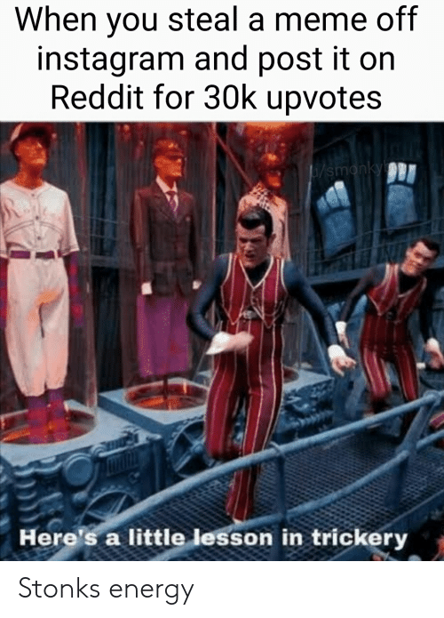 When You Steal a Meme Off Instagram and Post It on Reddit