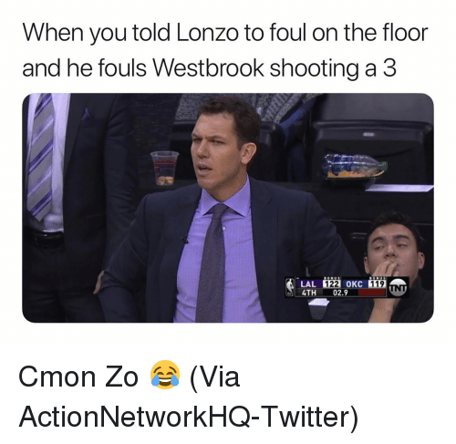Basketball, Nba, and Sports: When you told Lonzo to foul on the floor  and he fouls Westbrook shooting a 3  122  OKC  119  LAL  4TH 02.9 Cmon Zo 😂 (Via ‪ActionNetworkHQ‬-Twitter)
