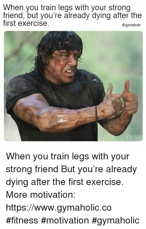 Exercise, Train, and Strong: When you train legs with your strong  friend, but you're already dying after the  first exercise.  @gymaholic When you train legs with your strong friend  But you're already dying after the first exercise.  More motivation: https://www.gymaholic.co  #fitness #motivation #gymaholic