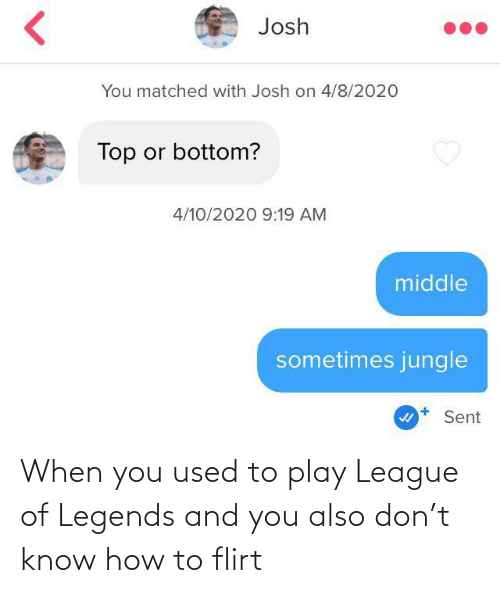 Know How: When you used to play League of Legends and you also don't know how to flirt