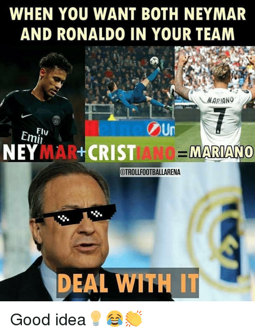 Memes, Neymar, and Good: WHEN YOU WANT BOTH NEYMAR  AND RONALDO IN YOUR TEAM  MARIANO  FI  Emi  のUn  NEYMAR+CRIST  MARIANO  CTROLLFOOTBALLARENA  DEAL WITH IT Good idea💡😂👏