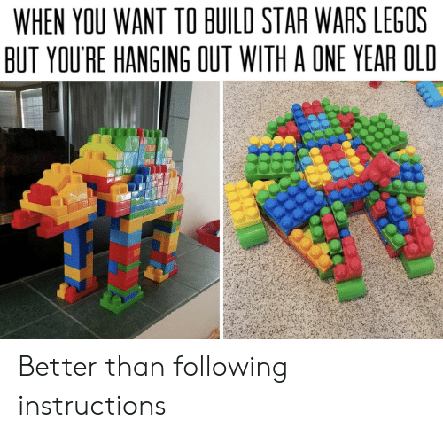 hanging: WHEN YOU WANT TO BUILD STAR WARS LEGOS  BUT YOU'RE HANGING OUT WITH A ONE YEAR OLD Better than following instructions