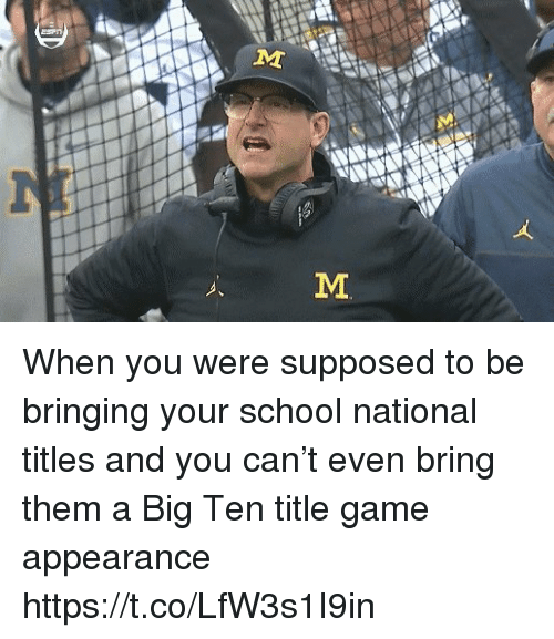 School, Sports, and Game: When you were supposed to be bringing your school national titles and you can't even bring them a Big Ten title game appearance https://t.co/LfW3s1I9in
