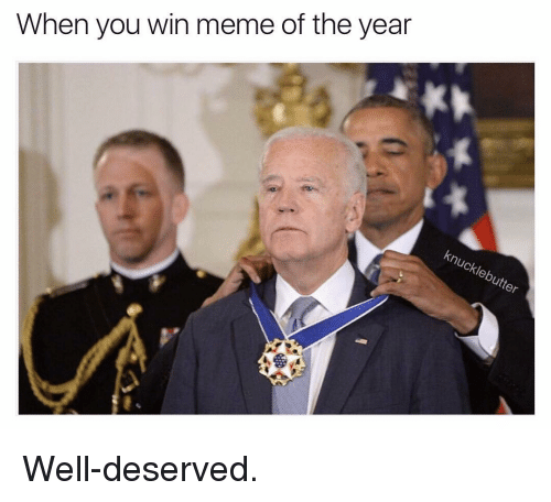 winning meme: When you win meme of the year  Chleb Well-deserved.