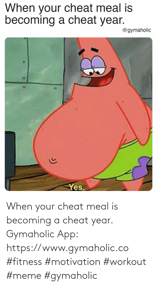 workout: When your cheat meal is becoming a cheat year.  Gymaholic App: https://www.gymaholic.co  #fitness #motivation #workout #meme #gymaholic