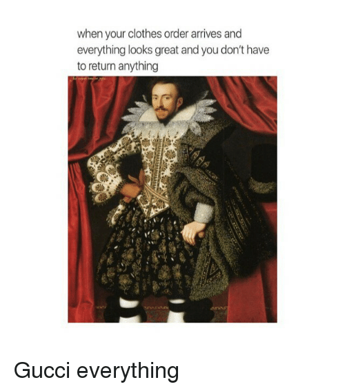 Clothes, Gucci, and Classical Art: when your clothes order arrives and  everything looks great and you don't have  to return anything Gucci everything