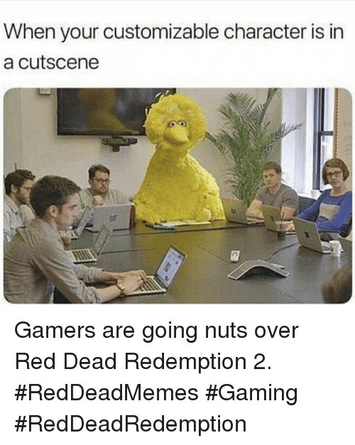 Red Dead Redemption, Gaming, and Red Dead: When your customizable character is in  a cutscene  rt Gamers are going nuts over Red Dead Redemption 2. #RedDeadMemes #Gaming #RedDeadRedemption
