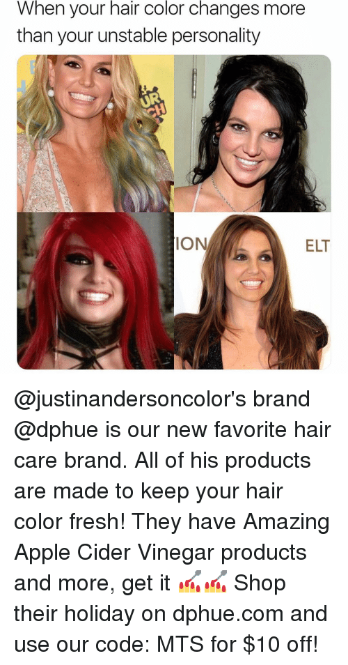 cider: When your hair color changes more  than your unstable personality  IO  ELT @justinandersoncolor's brand @dphue is our new favorite hair care brand. All of his products are made to keep your hair color fresh! They have Amazing Apple Cider Vinegar products and more, get it 💅💅 Shop their holiday on dphue.com and use our code: MTS for $10 off!
