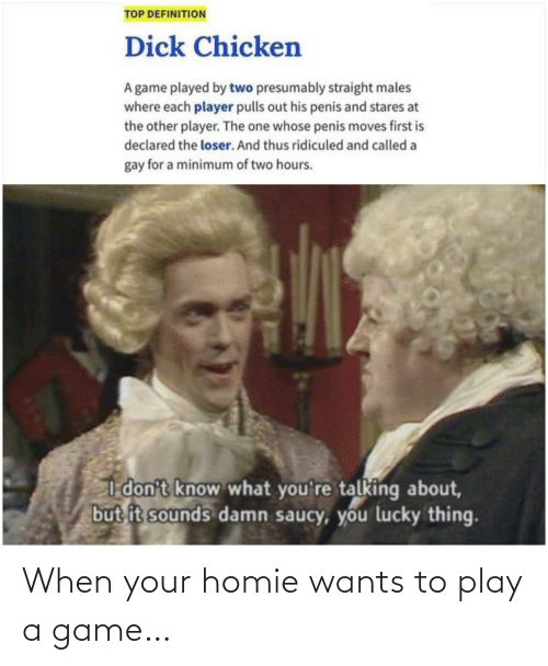 Play A Game: When your homie wants to play a game…