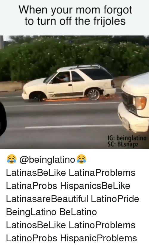 turn offs: When your mom forgot  to turn off the frijoles  IG: beinglatino  SC: BLsnapz 😂 @beinglatino😂 LatinasBeLike LatinaProblems LatinaProbs HispanicsBeLike LatinasareBeautiful LatinoPride BeingLatino BeLatino LatinosBeLike LatinoProblems LatinoProbs HispanicProblems