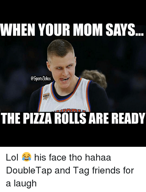 When Your Mom Says The Pizza Rolls Are Ready Lol His Face