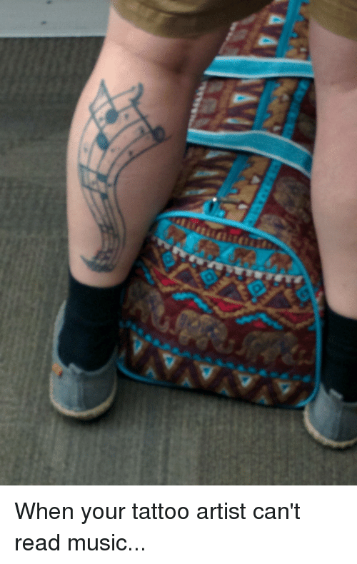 When Your Tattoo Artist Can\u0027t Read Music