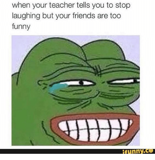 Friends, Funny, and Teacher: when your teacher tells you to stop  laughing but your friends are too  funny  funny.ce