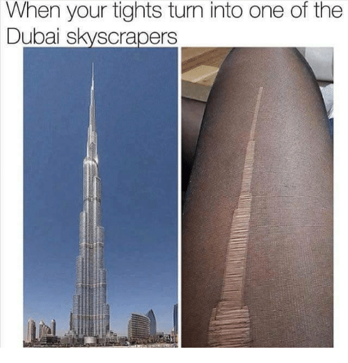 Memes, Dubai, and 🤖: When your tights turn into one of the  Dubai skyscrapers