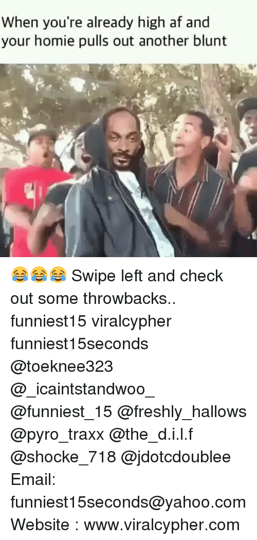 pyros: When you're already high af and  your homie pulls out another blunt 😂😂😂 Swipe left and check out some throwbacks.. funniest15 viralcypher funniest15seconds @toeknee323 @_icaintstandwoo_ @funniest_15 @freshly_hallows @pyro_traxx @the_d.i.l.f @shocke_718 @jdotcdoublee Email: funniest15seconds@yahoo.com Website : www.viralcypher.com