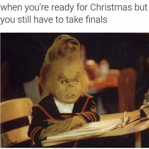 Christmas, Finals, and You: when you're ready for Christmas but  you still have to take finals