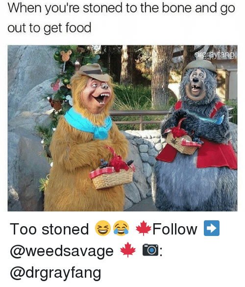 Boning: When you're stoned to the bone and go  out to get food Too stoned 😆😂 🍁Follow ➡ @weedsavage 🍁 📷: @drgrayfang