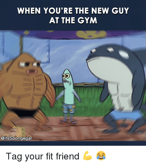 Spongegar: WHEN YOU'RE THE NEW GUY  AT THE GYM  @its Spongegar Tag your fit friend 💪 😂