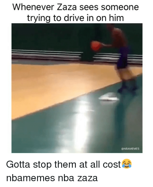 Basketball, Nba, and Sports: Whenever Zaza sees someone  trying to drive in on him  @NBAMEMES Gotta stop them at all cost😂 nbamemes nba zaza