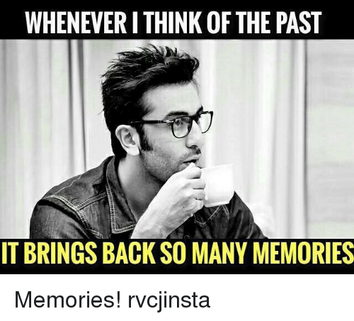 Backes: WHENEVERI THINK OF THE PAST  IT BRINGS BACK SO MANY MEMORIES Memories! rvcjinsta
