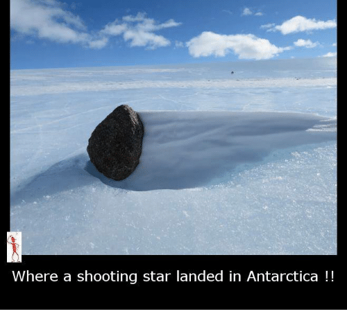 Shootting Star: Where a shooting star landed in Antarctica