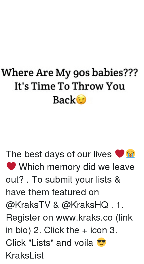 """linking: Where Are My 9os babies???  It's Time To Throw You  Back The best days of our lives ❤️😭❤️ Which memory did we leave out? . To submit your lists & have them featured on @KraksTV & @KraksHQ . 1. Register on www.kraks.co (link in bio) 2. Click the + icon 3. Click """"Lists"""" and voila 😎 KraksList"""