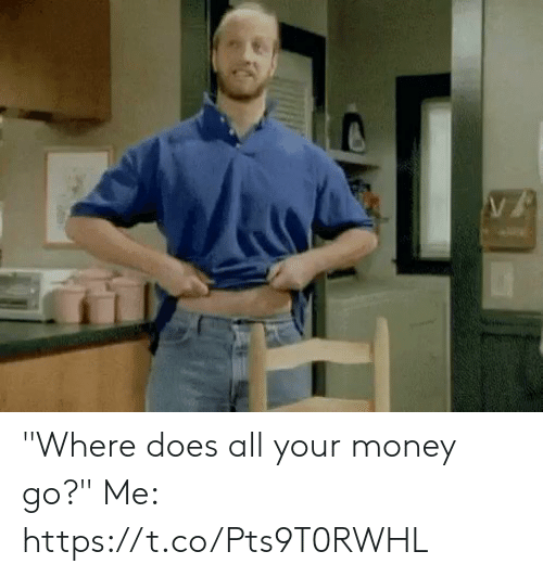 """Funny, Money, and All: """"Where does all your money go?""""  Me: https://t.co/Pts9T0RWHL"""