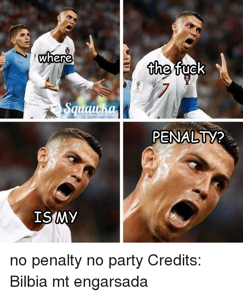 Memes, Party, and 🤖: where  the  PENALTY?  ISMY no penalty no party  Credits: Bilbia mt engarsada