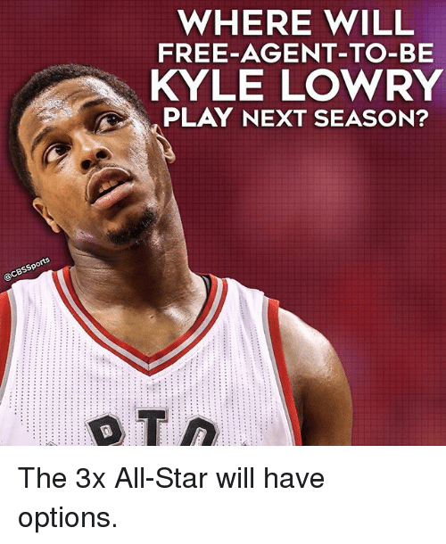 All Star, Kyle Lowry, and Memes: WHERE WILL  FREE-AGENT-TO-BE  KYLE LOWRY  PLAY NEXT SEASON?  rts  CBSSpo The 3x All-Star will have options.