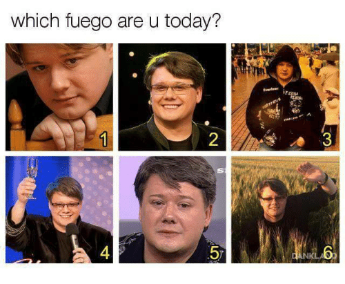 Today, Fuego, and Are: which fuego are u today?  57