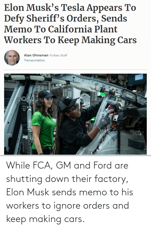 memo: While FCA, GM and Ford are shutting down their factory, Elon Musk sends memo to his workers to ignore orders and keep making cars.