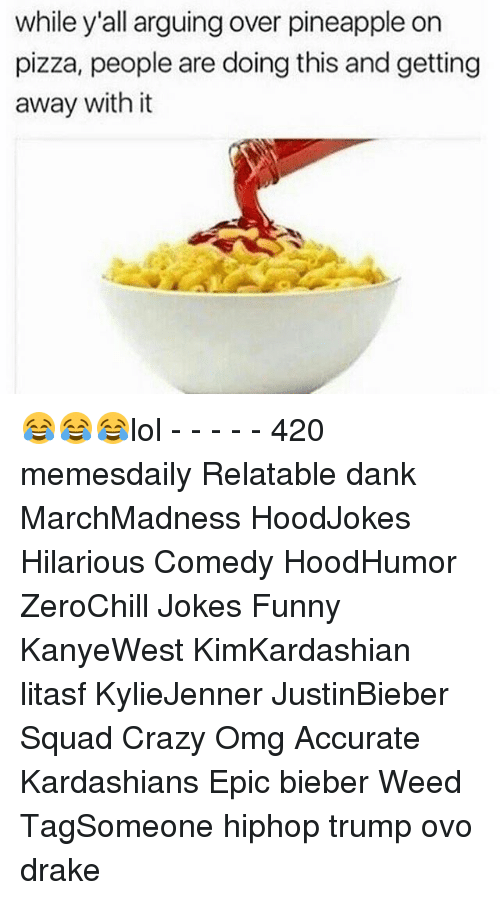 Pineappl: while y'all arguing over pineapple on  pizza, people are doing this and getting  away with it 😂😂😂lol - - - - - 420 memesdaily Relatable dank MarchMadness HoodJokes Hilarious Comedy HoodHumor ZeroChill Jokes Funny KanyeWest KimKardashian litasf KylieJenner JustinBieber Squad Crazy Omg Accurate Kardashians Epic bieber Weed TagSomeone hiphop trump ovo drake