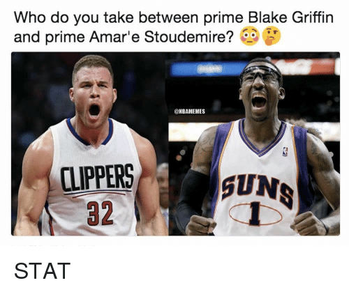 Amar'e Stoudemire, Blake Griffin, and Nba: Who do you take between prime Blake Griffin  and prime Amare Stoudemire?  @NBAMEMES  CLIPPERS  32  SUNS STAT