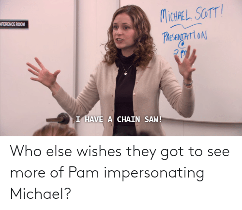 The Office: Who else wishes they got to see more of Pam impersonating Michael?