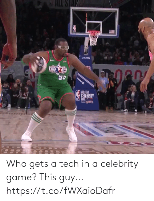 guy: Who gets a tech in a celebrity game?  This guy... https://t.co/fWXaioDafr