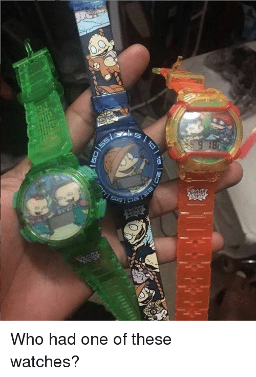Memes, Watches, and 🤖: Who had one of these watches?
