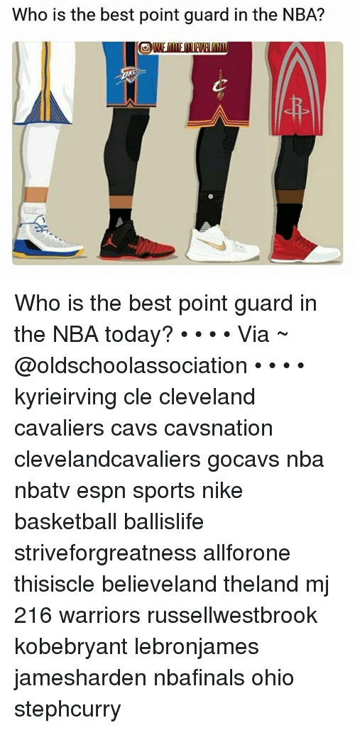 Cavs, Cleveland Cavaliers, and Espn: Who is the best point guard in the NBA? Who is the best point guard in the NBA today? • • • • Via ~ @oldschoolassociation • • • • kyrieirving cle cleveland cavaliers cavs cavsnation clevelandcavaliers gocavs nba nbatv espn sports nike basketball ballislife striveforgreatness allforone thisiscle believeland theland mj 216 warriors russellwestbrook kobebryant lebronjames jamesharden nbafinals ohio stephcurry