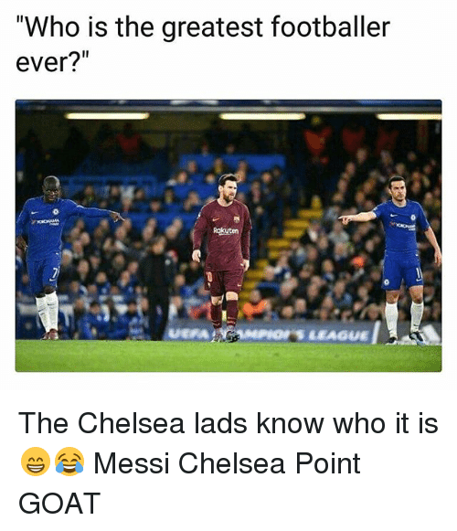 """footballer: """"Who is the greatest footballer  ever?""""  Rokuten The Chelsea lads know who it is 😁😂 Messi Chelsea Point GOAT"""