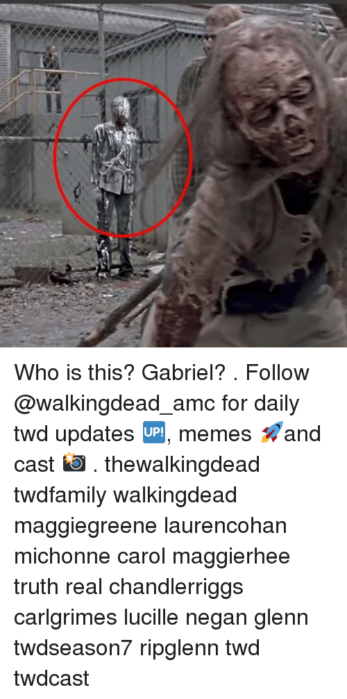 Memes, Truth, and 🤖: Who is this? Gabriel? . Follow @walkingdead_amc for daily twd updates 🆙, memes 🚀and cast 📸 . thewalkingdead twdfamily walkingdead maggiegreene laurencohan michonne carol maggierhee truth real chandlerriggs carlgrimes lucille negan glenn twdseason7 ripglenn twd twdcast