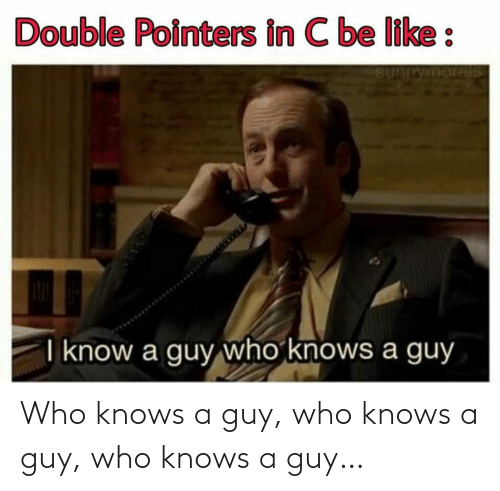 Knows: Who knows a guy, who knows a guy, who knows a guy…