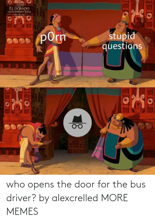 Opens: who opens the door for the bus driver? by alexcrelled MORE MEMES
