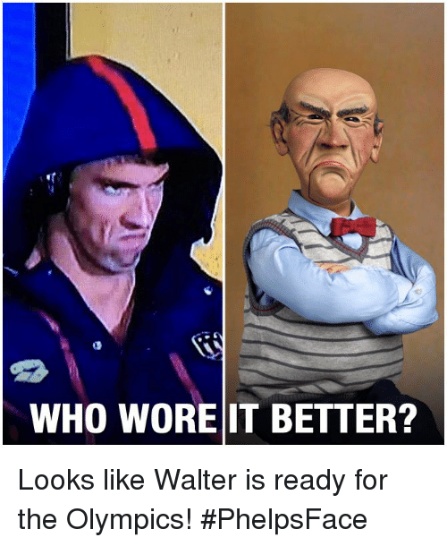 Better Look: WHO WORE IT BETTER? Looks like Walter is ready for the Olympics!  #PhelpsFace
