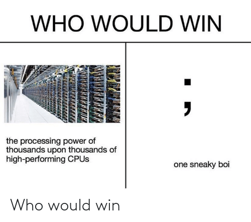 win: Who would win