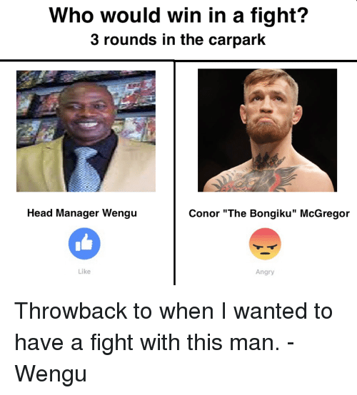 """Blockbuster Uganda: Who would win in a fight?  3 rounds in the carpark  Head Manager Wengu  Conor """"The Bongiku"""" McGregor  Like  Angry Throwback to when I wanted to have a fight with this man. - Wengu"""