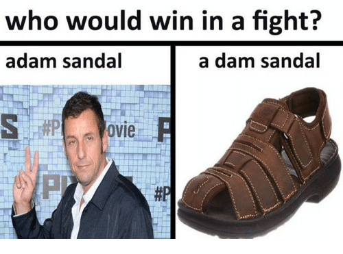 fightings: who would win in a fight?  adam sandal  a dam sandal  ovie