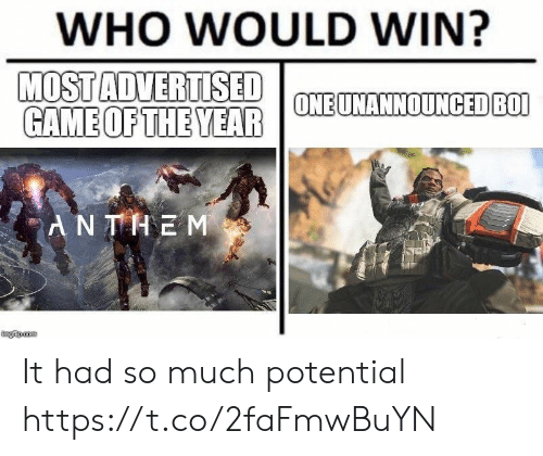 Game, Who, and Win: WHO WOULD WIN?  MOSTADVERTISED  GAME OFTHE YEAR  ONEUNANNOUNCEDBO  AN THE M  ingiipcom It had so much potential https://t.co/2faFmwBuYN