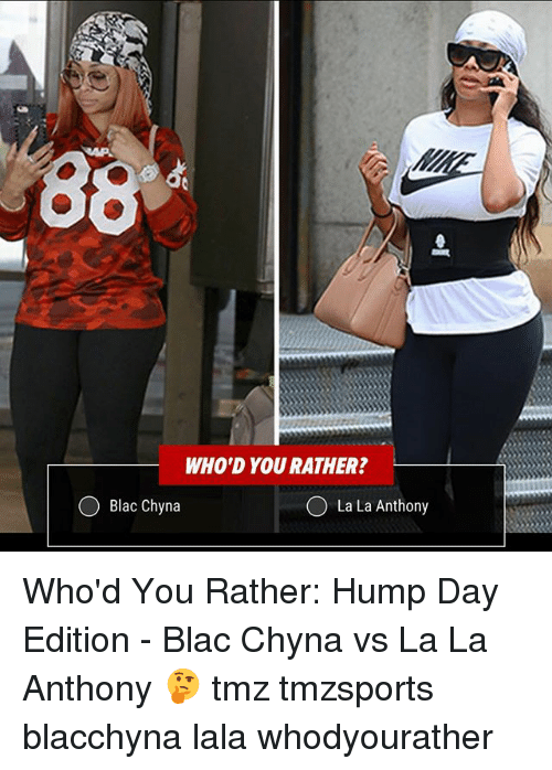 blac chyna: WHO'D YOU RATHER?  Blac Chyna  O La La Anthony Who'd You Rather: Hump Day Edition - Blac Chyna vs La La Anthony 🤔 tmz tmzsports blacchyna lala whodyourather